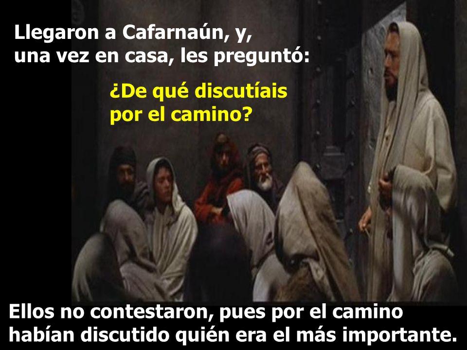 Llegaron a Cafarnaún, y, una vez en casa, les preguntó: