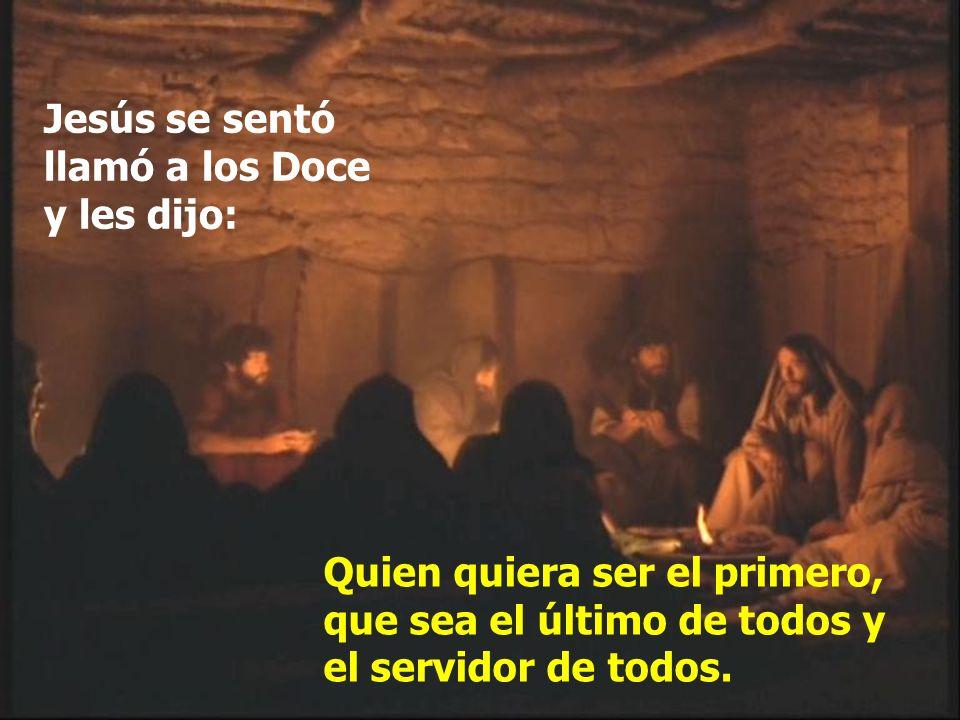 Jesús se sentó llamó a los Doce y les dijo: