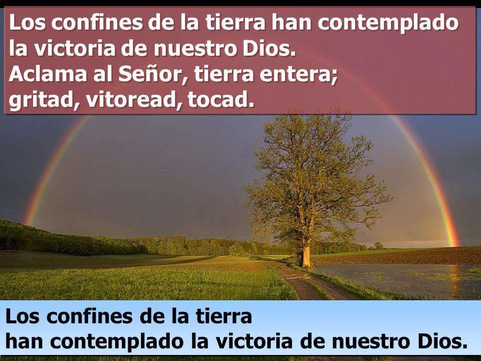 Los confines de la tierra han contemplado la victoria de nuestro Dios