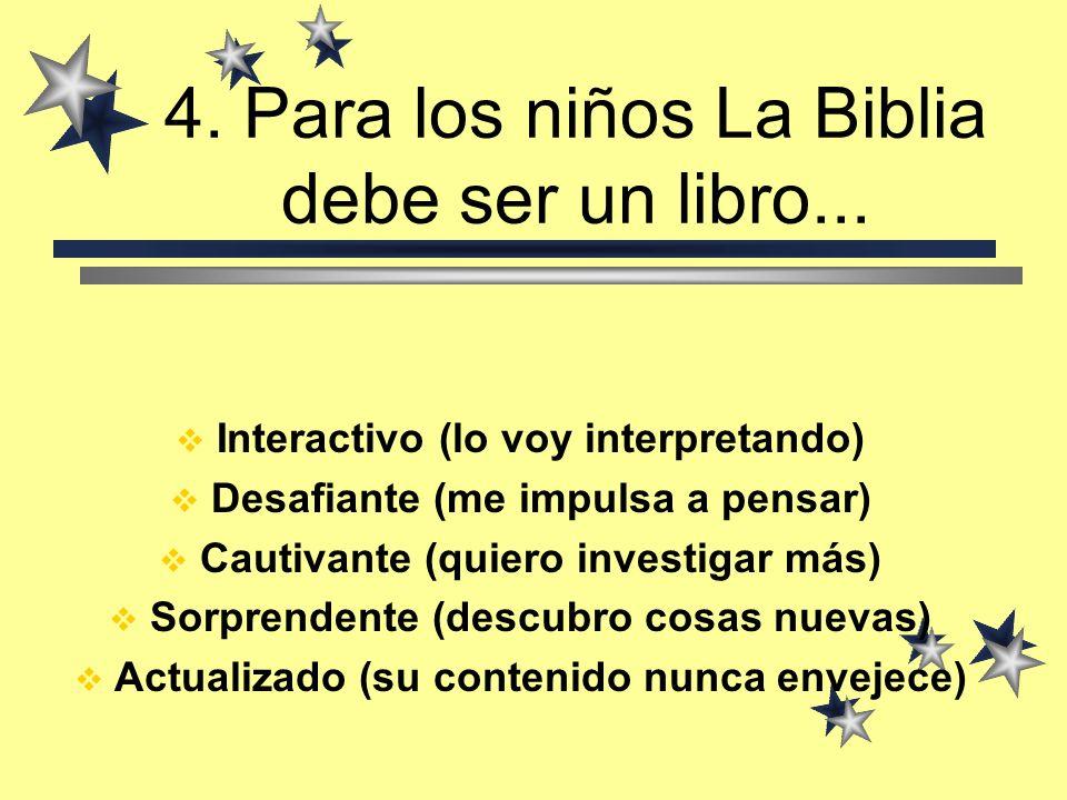 4. Para los niños La Biblia debe ser un libro...
