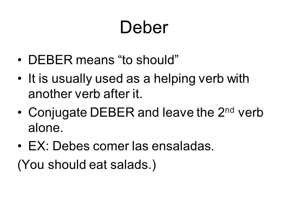 Deber DEBER means to should