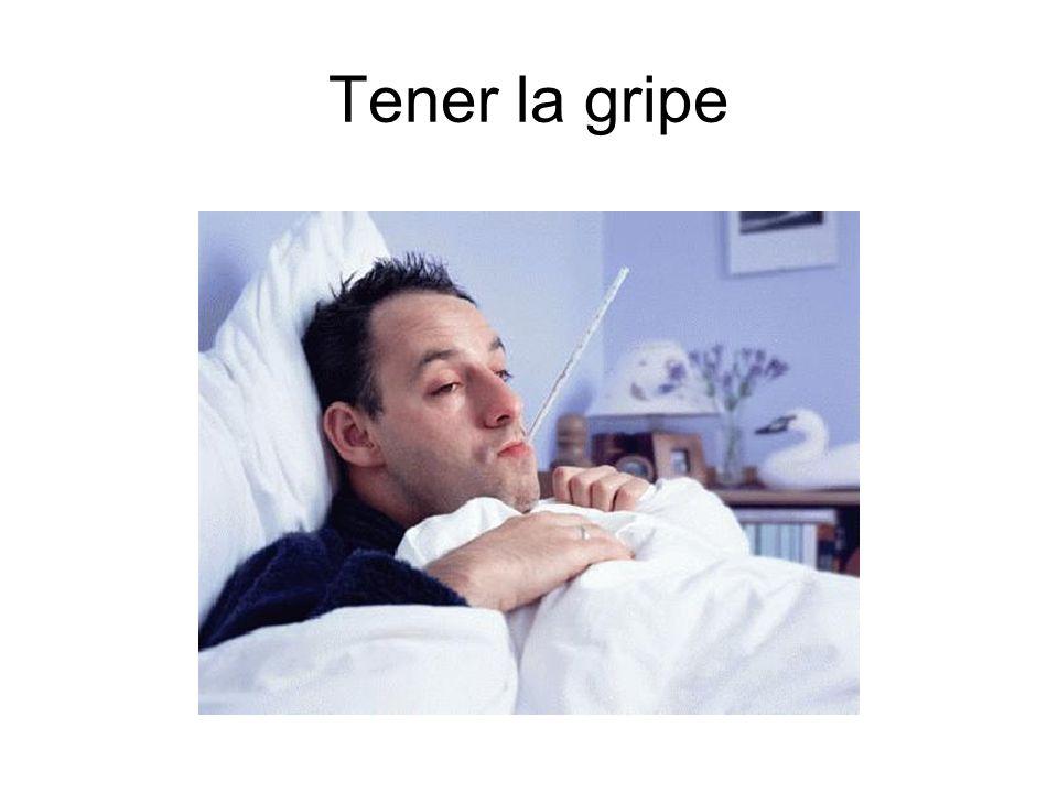 Tener la gripe