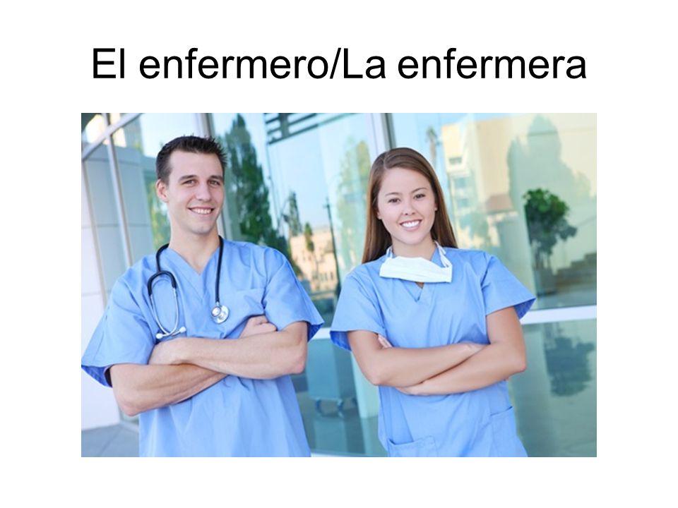 El enfermero/La enfermera