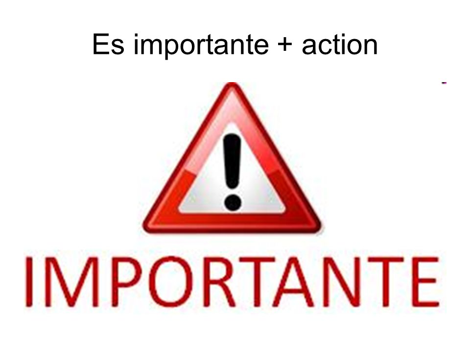 Es importante + action
