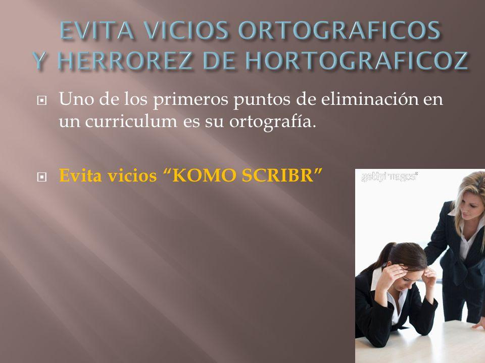 EVITA VICIOS ORTOGRAFICOS Y HERROREZ DE HORTOGRAFICOZ