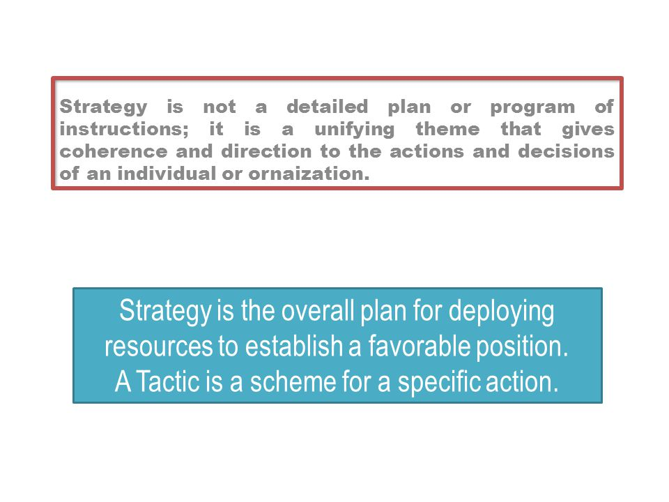 A Tactic is a scheme for a specific action.