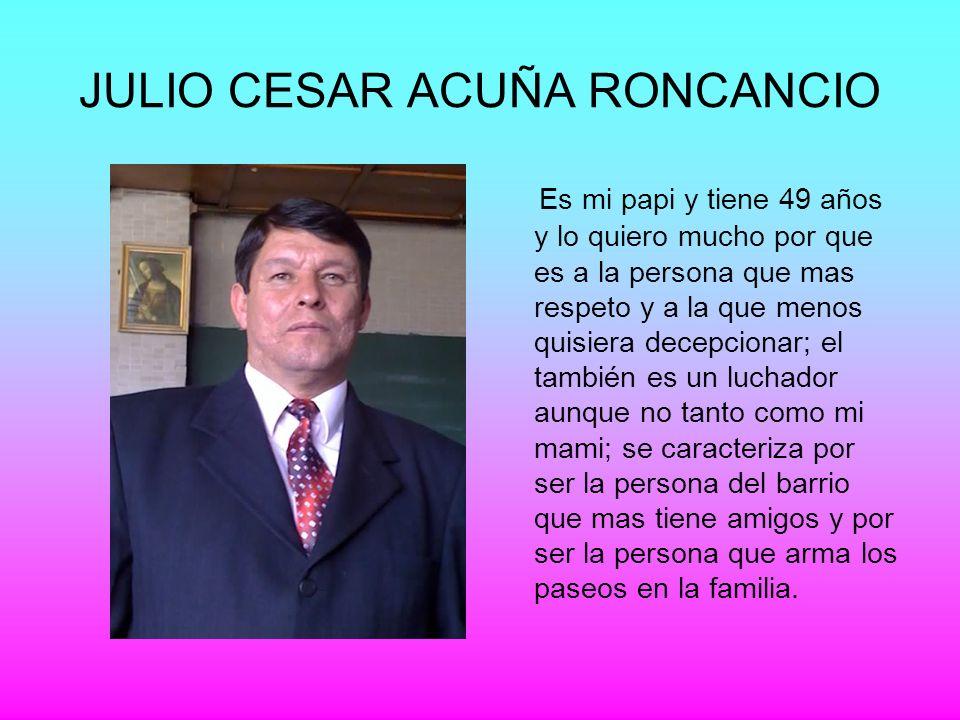 JULIO CESAR ACUÑA RONCANCIO