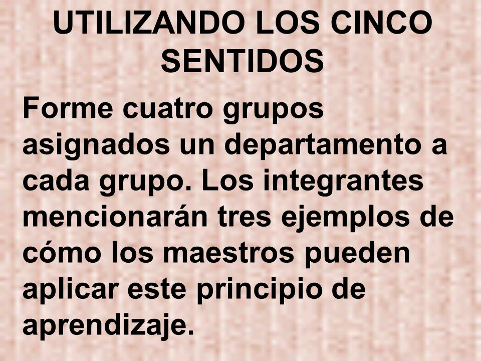 UTILIZANDO LOS CINCO SENTIDOS
