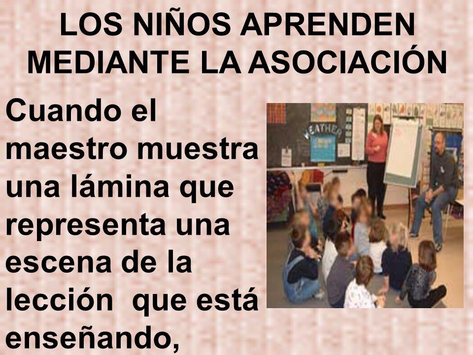 LOS NIÑOS APRENDEN MEDIANTE LA ASOCIACIÓN