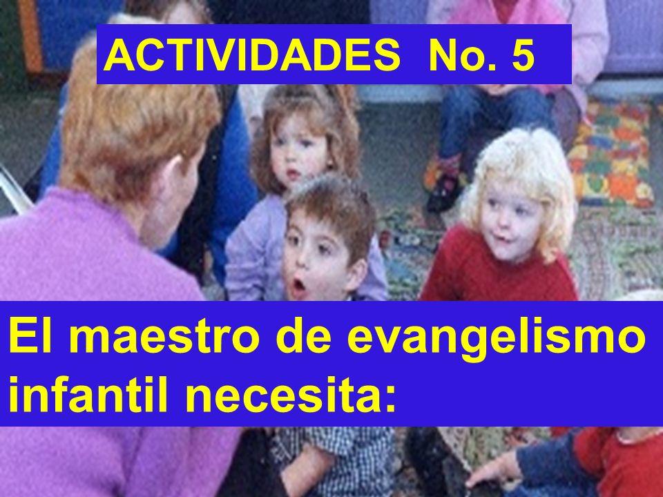 El maestro de evangelismo infantil necesita: