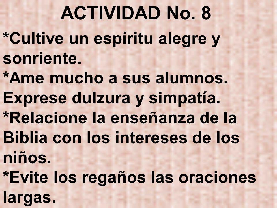 ACTIVIDAD No. 8 *Cultive un espíritu alegre y sonriente.
