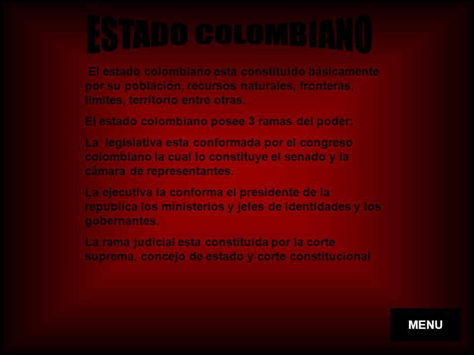 ESTADO COLOMBIANO El estado colombiano esta constituido básicamente por su población, recursos naturales, fronteras, limites, territorio entre otras.