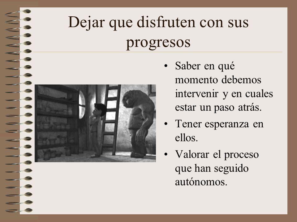 Dejar que disfruten con sus progresos