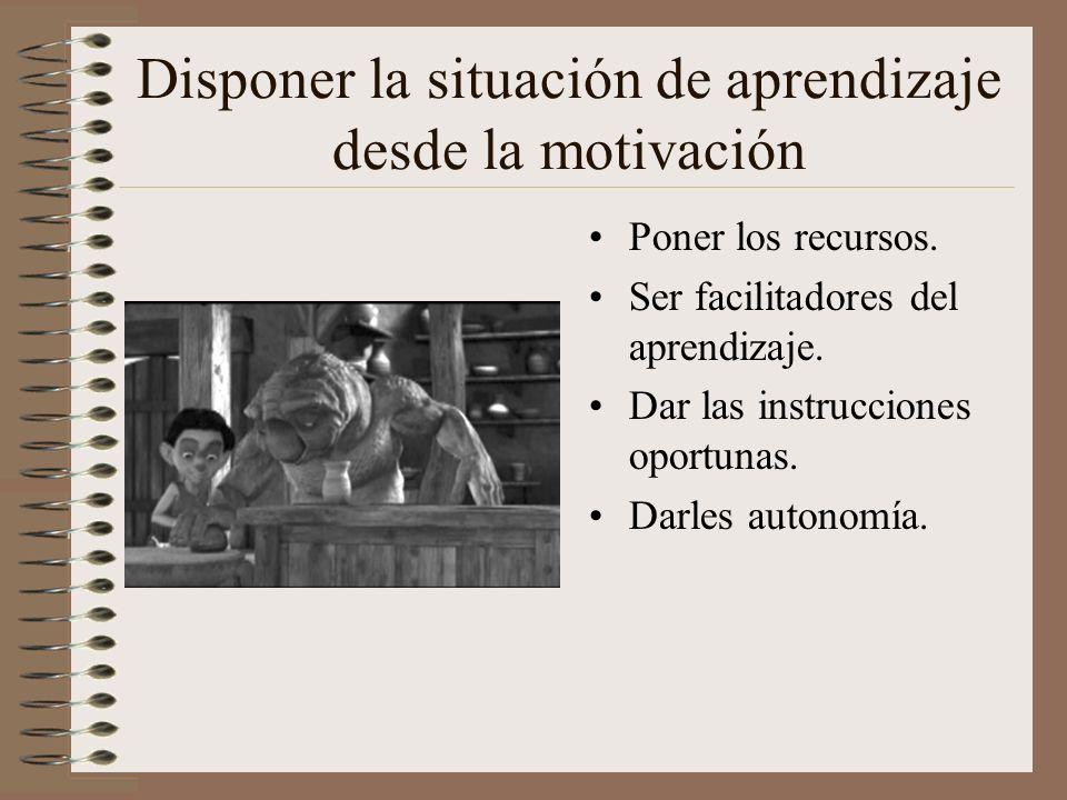 Disponer la situación de aprendizaje desde la motivación
