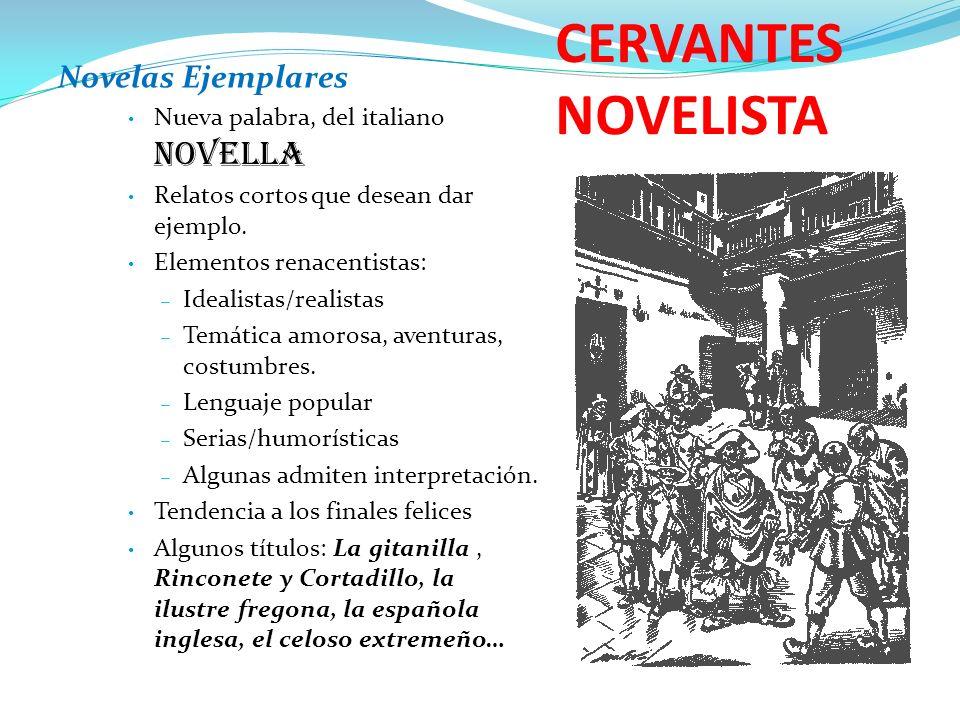 CERVANTES NOVELISTA Novelas Ejemplares