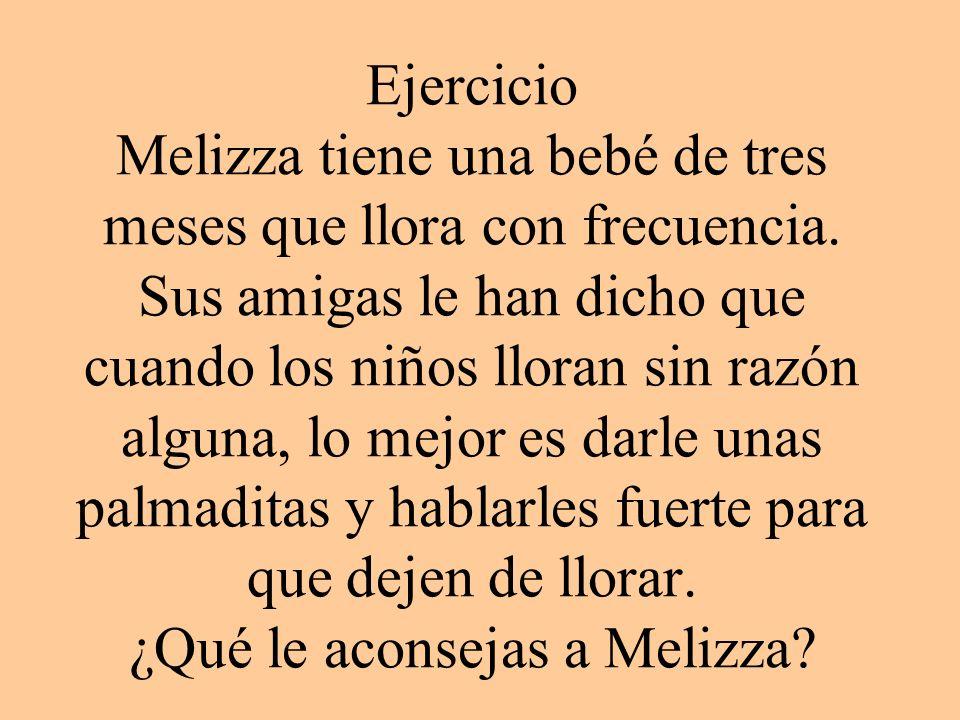 Ejercicio Melizza tiene una bebé de tres meses que llora con frecuencia.