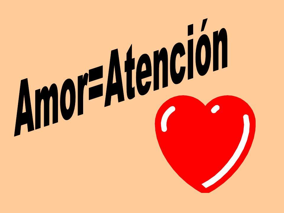 Amor=Atención