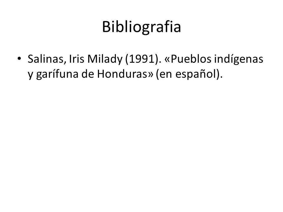 Bibliografia Salinas, Iris Milady (1991). «Pueblos indígenas y garífuna de Honduras» (en español).