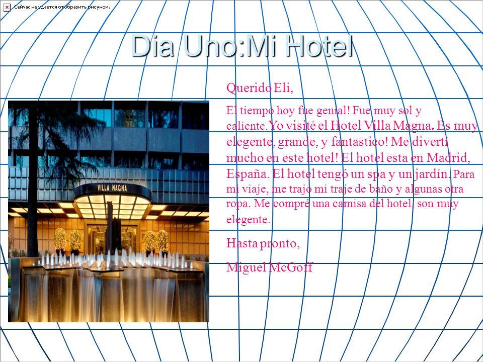 Dia Uno:Mi Hotel Querido Eli, Hasta pronto, Miguel McGoff