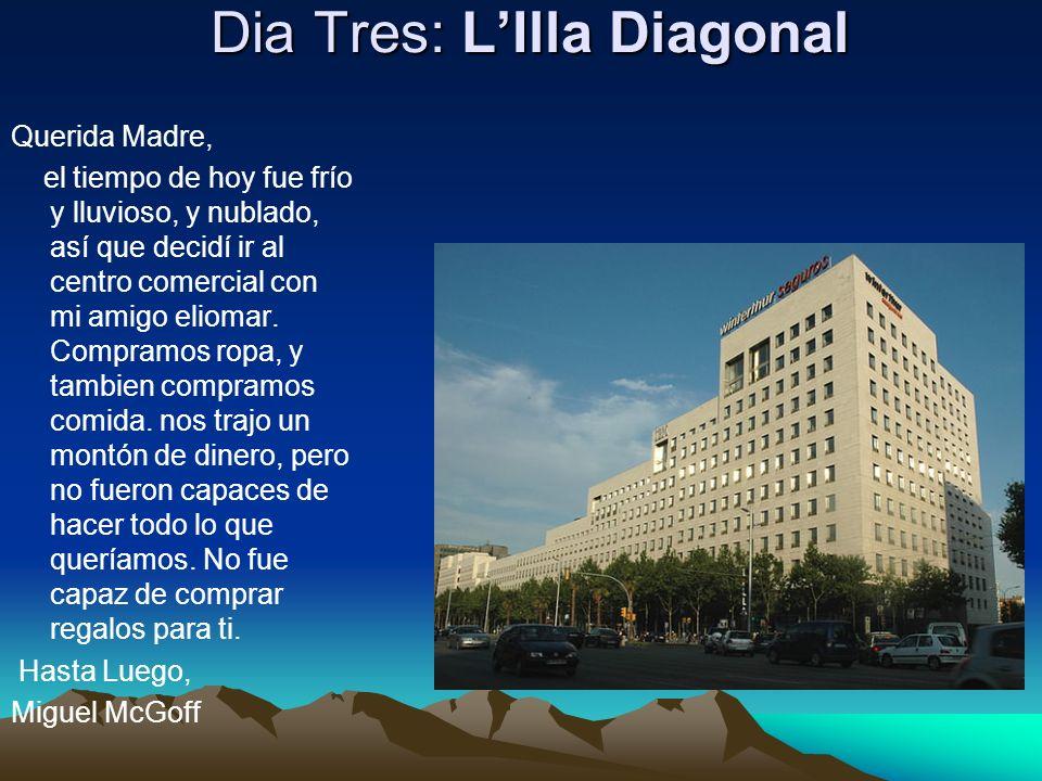 Dia Tres: L'Illa Diagonal