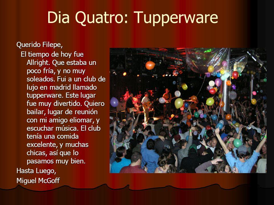 Dia Quatro: Tupperware