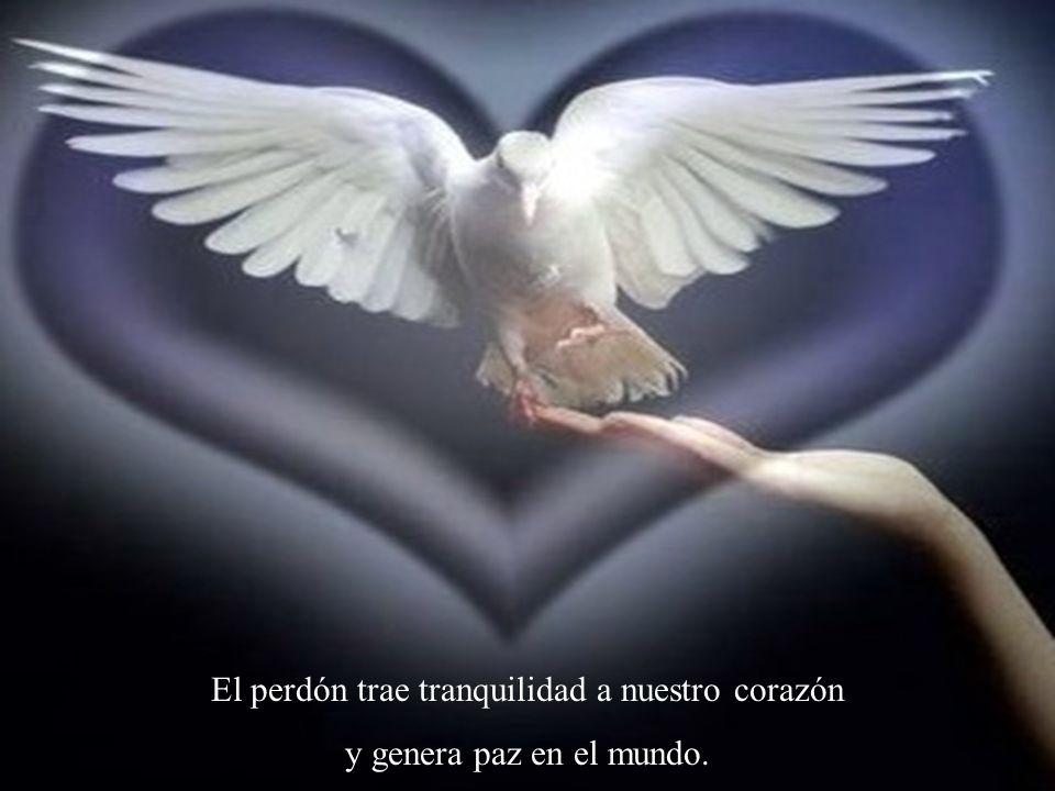 El perdón trae tranquilidad a nuestro corazón