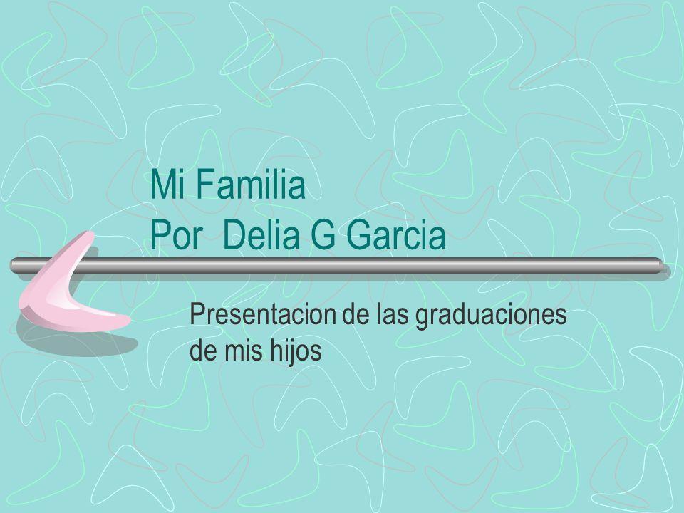 Mi Familia Por Delia G Garcia