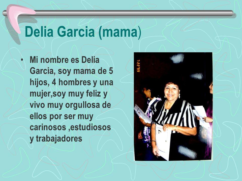 Delia Garcia (mama)