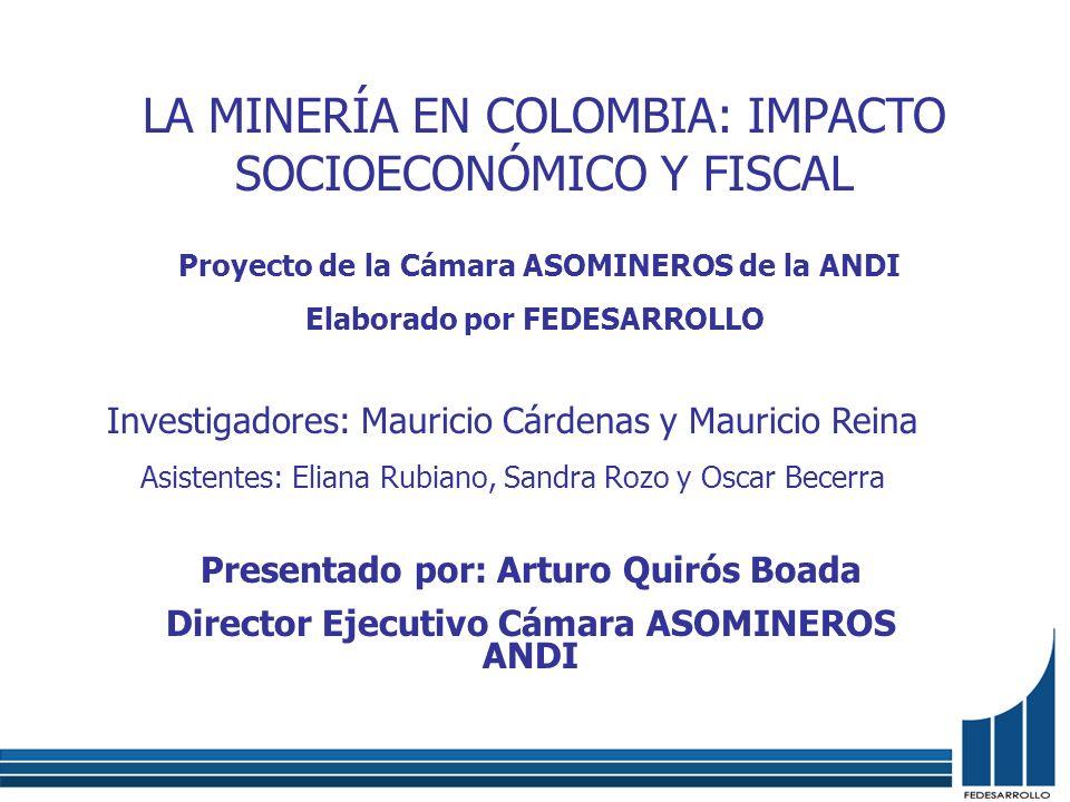 LA MINERÍA EN COLOMBIA: IMPACTO SOCIOECONÓMICO Y FISCAL