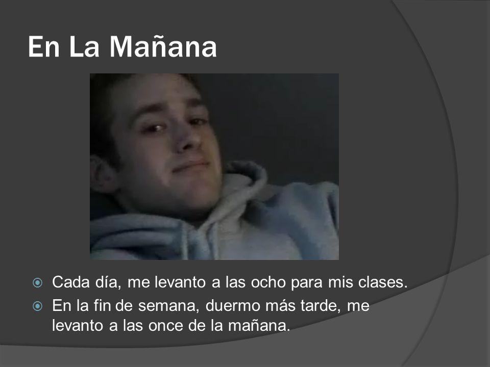 En La Mañana Cada día, me levanto a las ocho para mis clases.