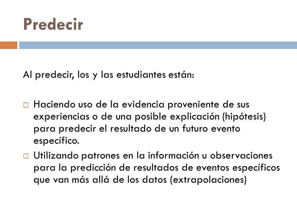 Predecir Al predecir, los y las estudiantes están: