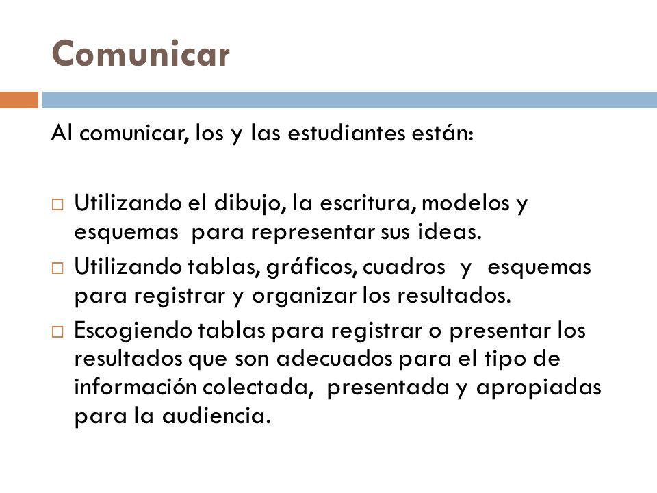 Comunicar Al comunicar, los y las estudiantes están: