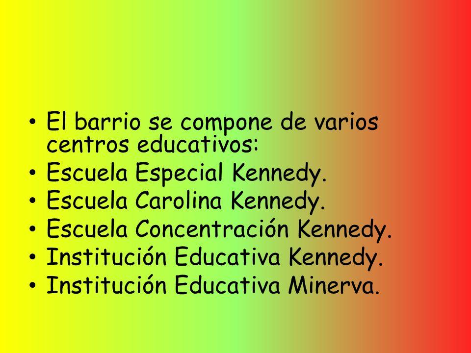 El barrio se compone de varios centros educativos: