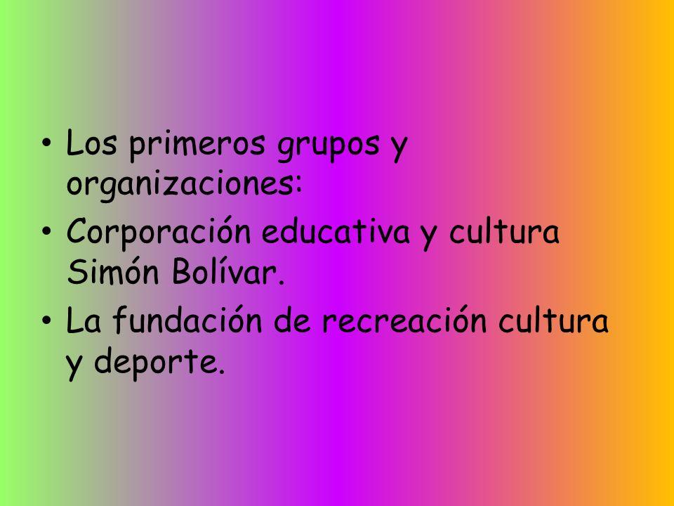 Los primeros grupos y organizaciones: