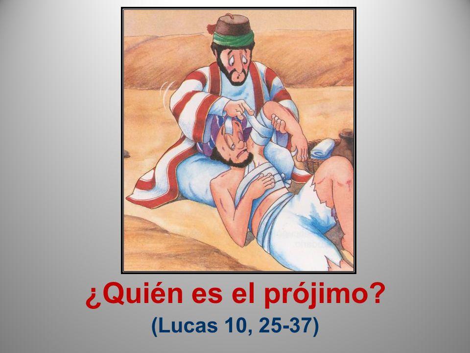 ¿Quién es el prójimo (Lucas 10, 25-37)