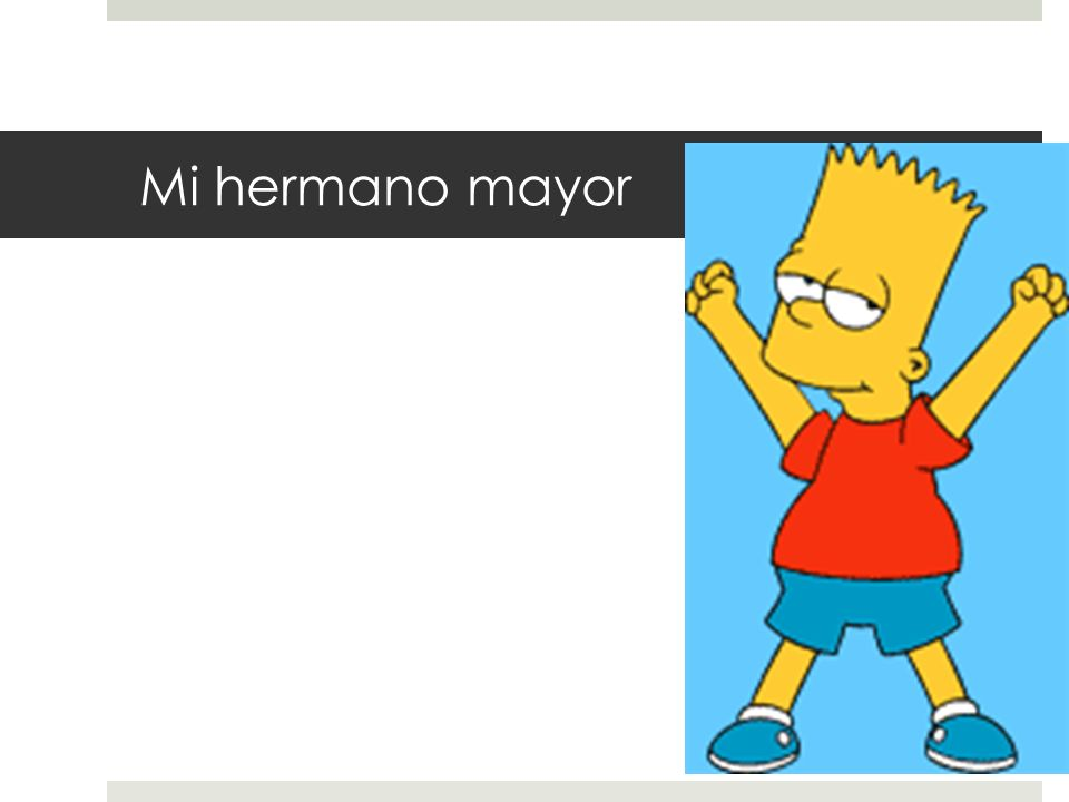 Mi hermano mayor