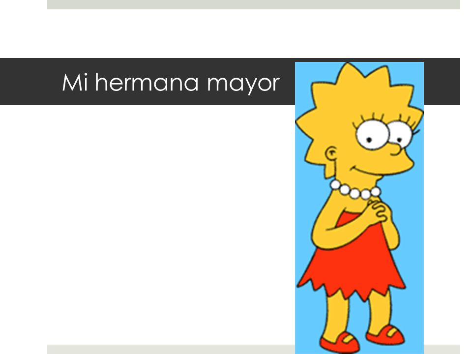 Mi hermana mayor