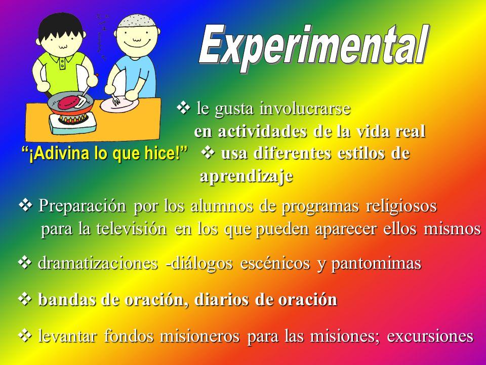 Experimental le gusta involucrarse en actividades de la vida real