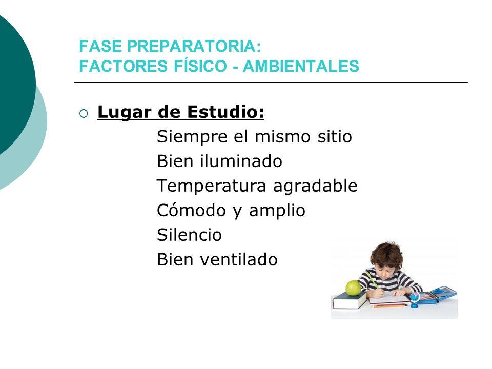 FASE PREPARATORIA: FACTORES FÍSICO - AMBIENTALES