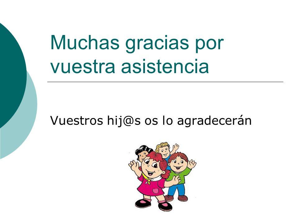 Muchas gracias por vuestra asistencia