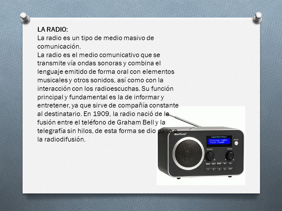 LA RADIO: La radio es un tipo de medio masivo de comunicación.