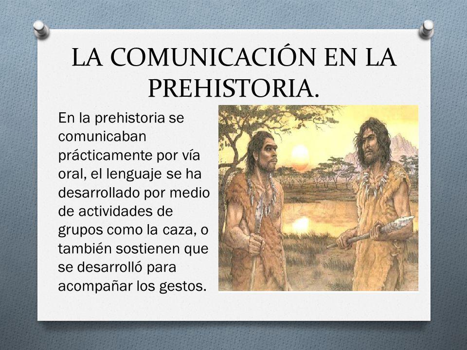 LA COMUNICACIÓN EN LA PREHISTORIA.