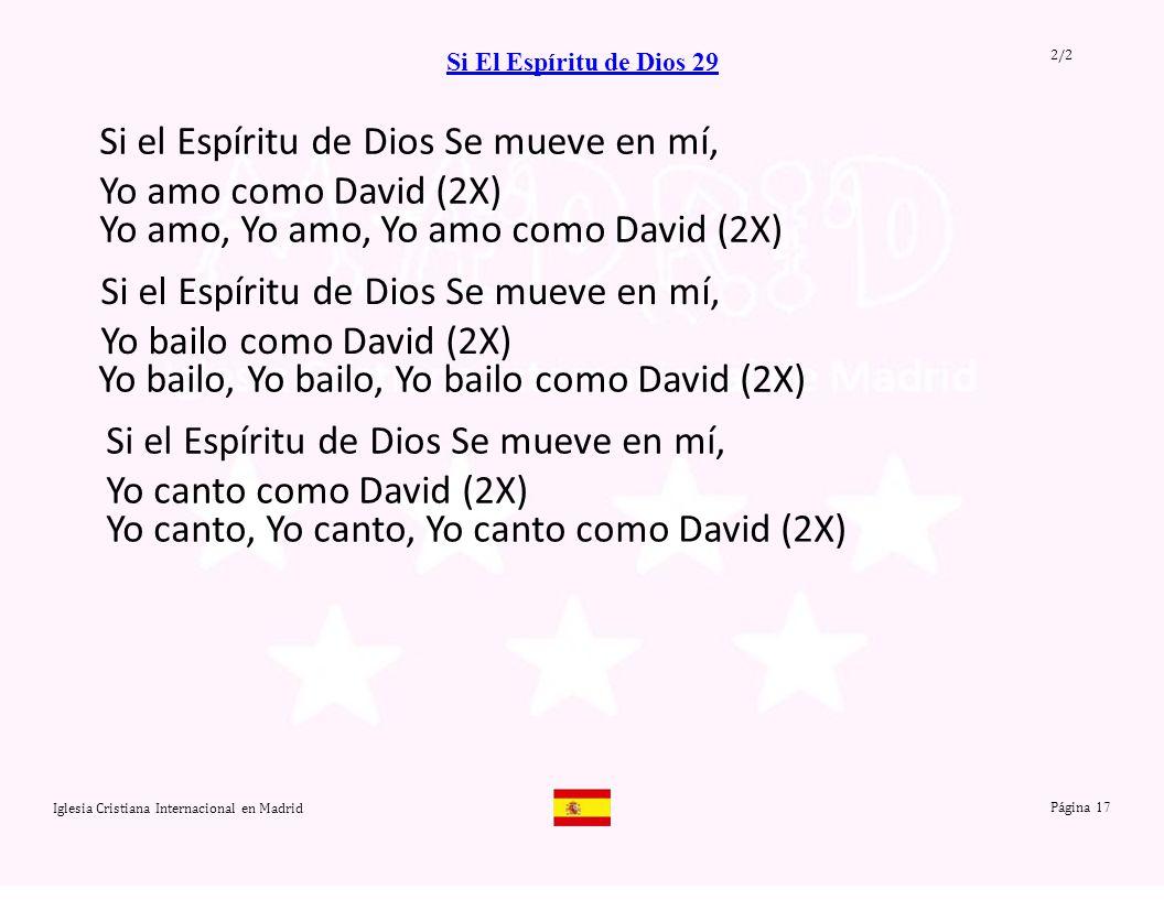 Si el Espíritu de Dios Se mueve en mí, Yo amo como David (2X)