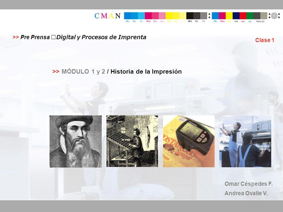 >> MÓDULO 1 y 2 / Historia de la Impresión