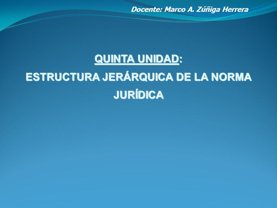 Estructura Jerárquica De La Norma Jurídica