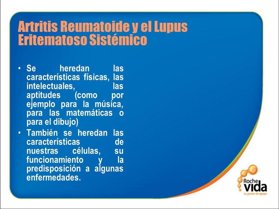 Artritis Reumatoide y el Lupus Eritematoso Sistémico