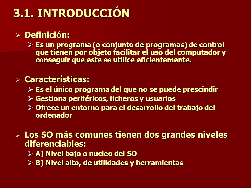 3.1. INTRODUCCIÓN Definición: Características: