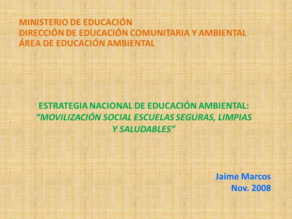 MINISTERIO DE EDUCACIÓN DIRECCIÓN DE EDUCACIÓN COMUNITARIA Y AMBIENTAL ÁREA DE EDUCACIÓN AMBIENTAL