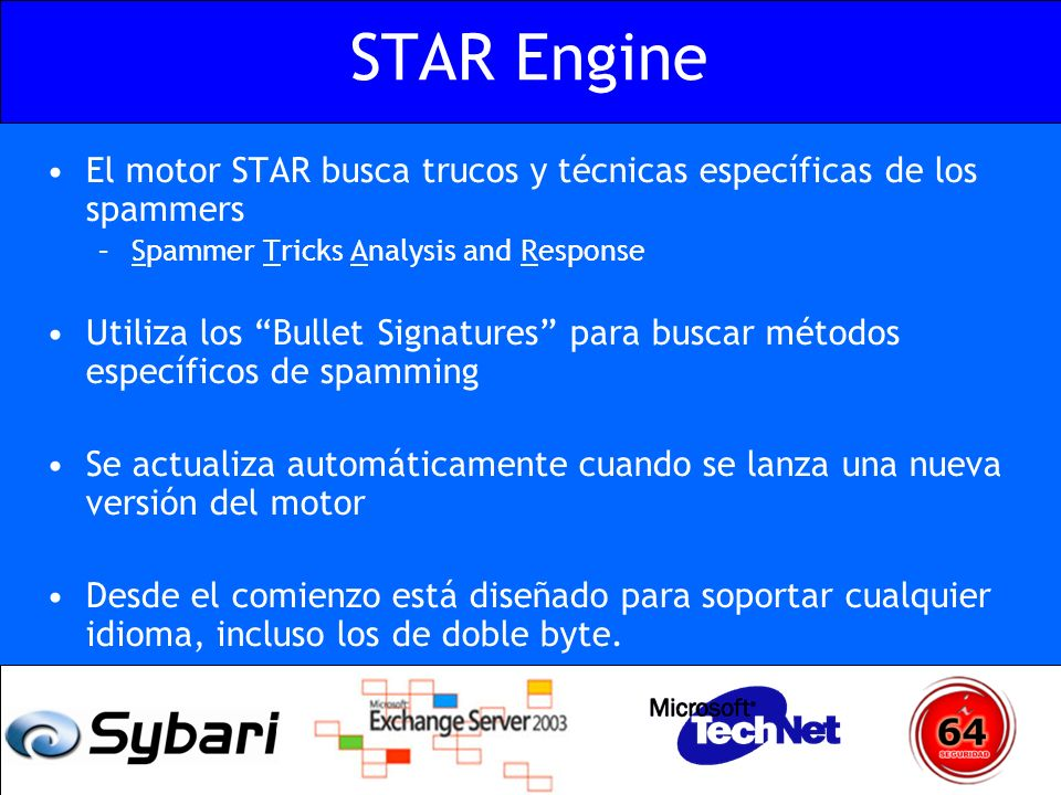 STAR Engine El motor STAR busca trucos y técnicas específicas de los spammers. Spammer Tricks Analysis and Response.