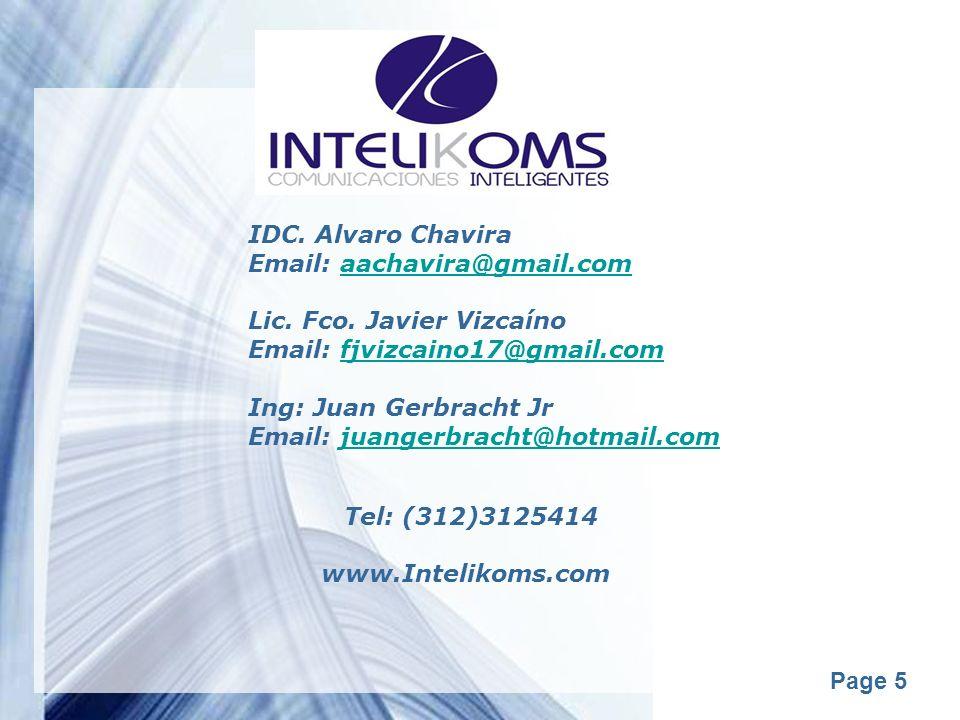 IDC. Alvaro Chavira Email: aachavira@gmail.com. Lic. Fco. Javier Vizcaíno. Email: fjvizcaino17@gmail.com.